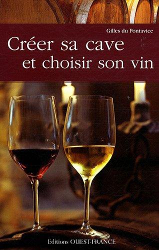 CREER SA CAVE ET CHOISIR SON VIN - Gilles Du Pontavice